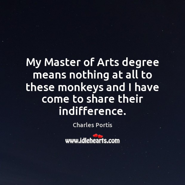Image, My Master of Arts degree means nothing at all to these monkeys