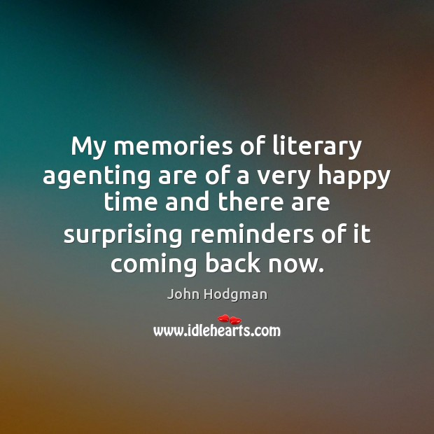 My memories of literary agenting are of a very happy time and Image