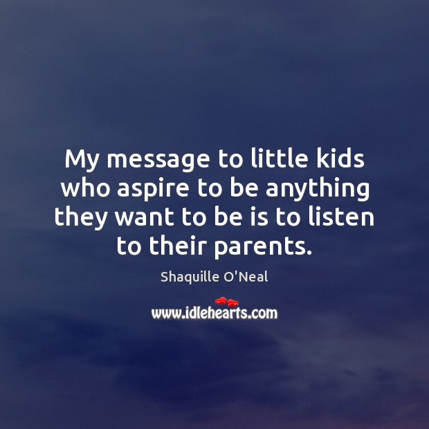 Image, My message to little kids who aspire to be anything they want