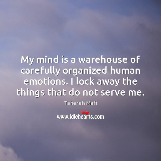 Image, My mind is a warehouse of carefully organized human emotions. I lock