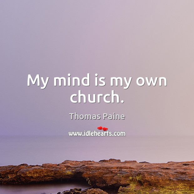 Image, My mind is my own church.