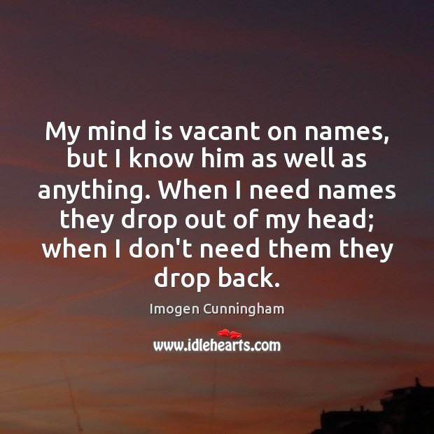 My mind is vacant on names, but I know him as well Image