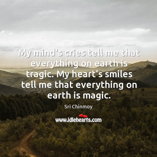 My mind's cries tell me that everything on earth is tragic. My Image