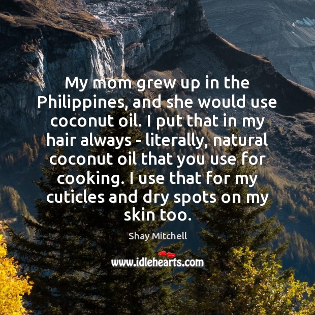 My mom grew up in the Philippines, and she would use coconut Image
