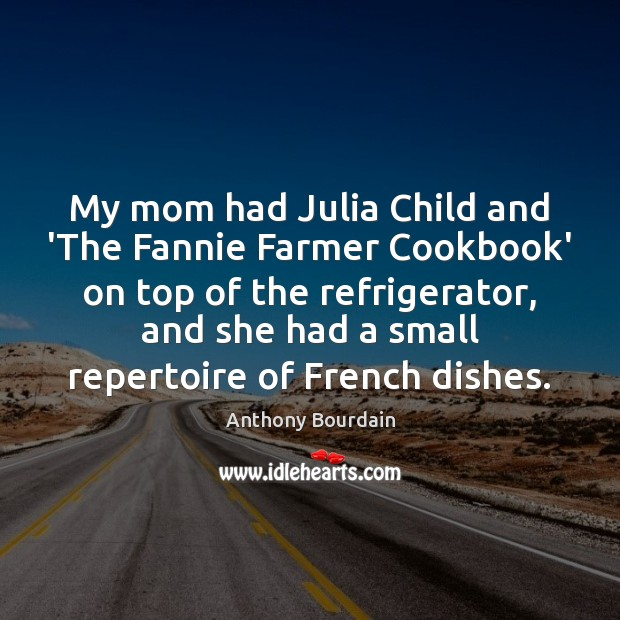Image, My mom had Julia Child and 'The Fannie Farmer Cookbook' on top