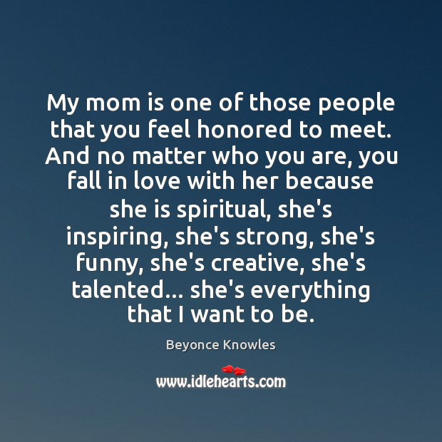 My mom is one of those people that you feel honored to Mom Quotes Image