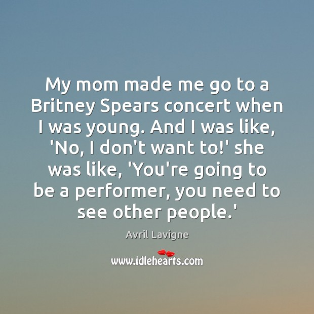 My mom made me go to a Britney Spears concert when I Image