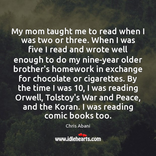 Image, My mom taught me to read when I was two or three.