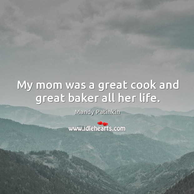 Image, My mom was a great cook and great baker all her life.