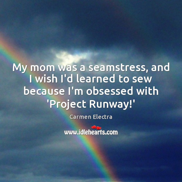 Image, My mom was a seamstress, and I wish I'd learned to sew
