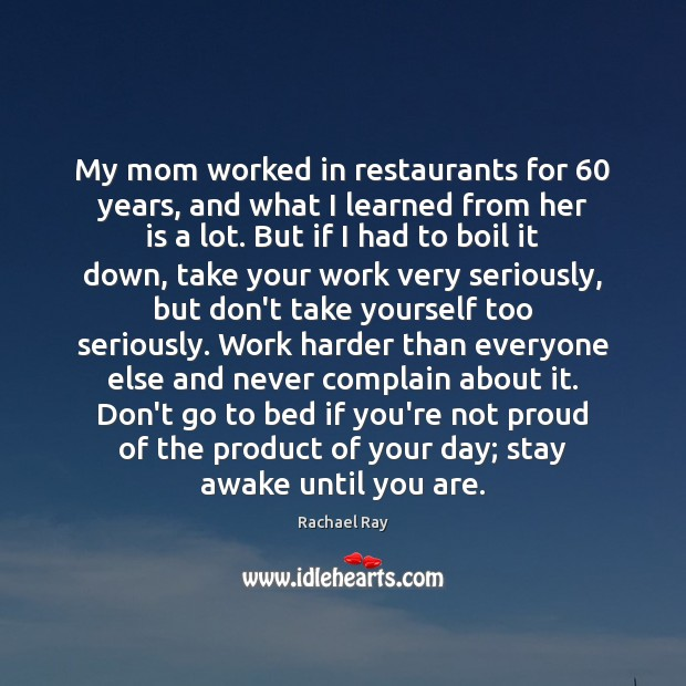 My mom worked in restaurants for 60 years, and what I learned from Rachael Ray Picture Quote