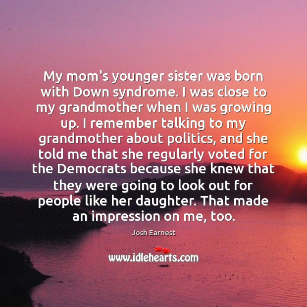 Image, My mom's younger sister was born with Down syndrome. I was close