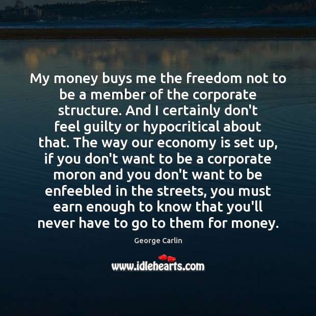 Image, My money buys me the freedom not to be a member of