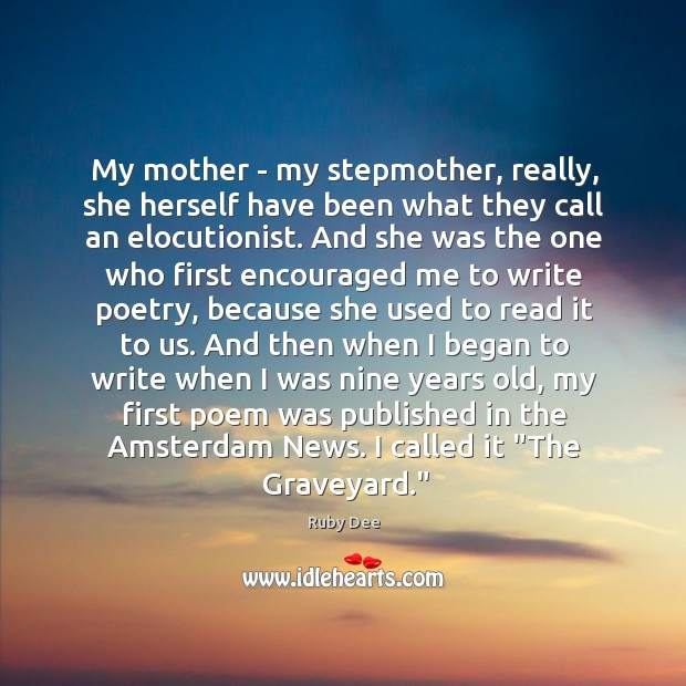 My mother – my stepmother, really, she herself have been what they Image