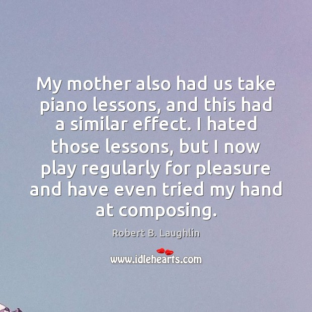 Image, My mother also had us take piano lessons, and this had a