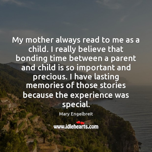 My mother always read to me as a child. I really believe Image