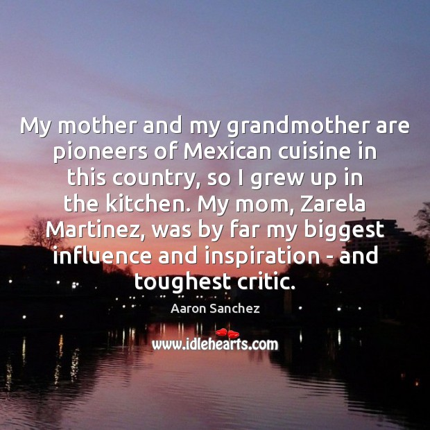 My mother and my grandmother are pioneers of Mexican cuisine in this Image