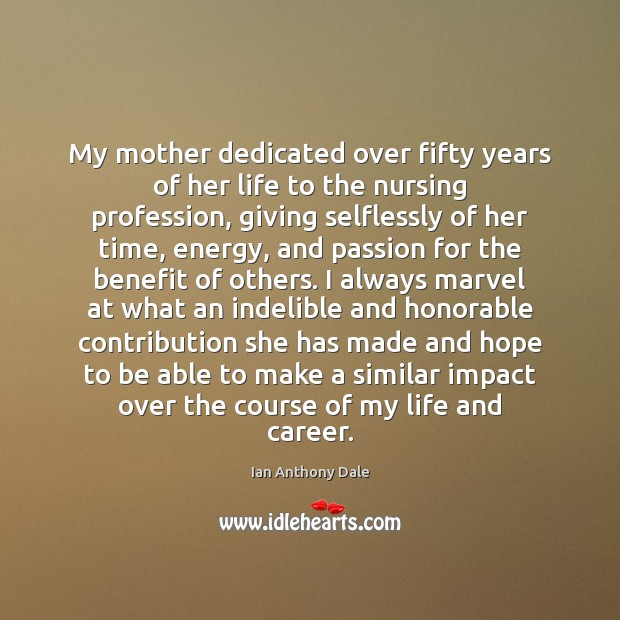 My mother dedicated over fifty years of her life to the nursing Image