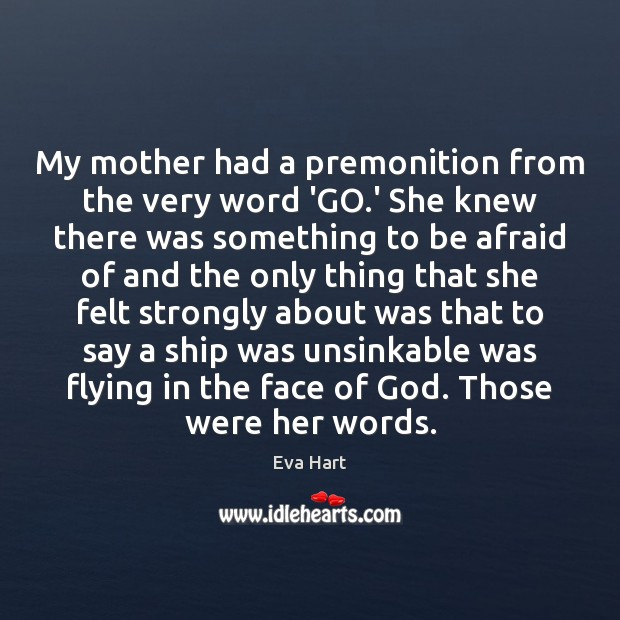 My mother had a premonition from the very word 'GO.' She Image