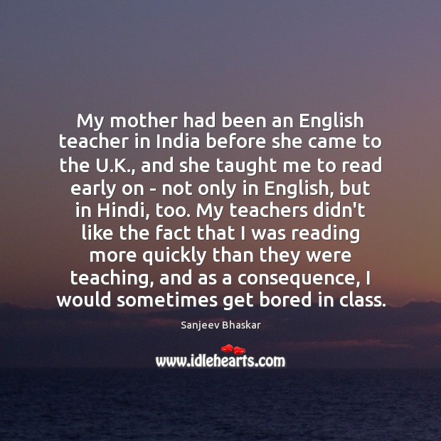 Image, My mother had been an English teacher in India before she came