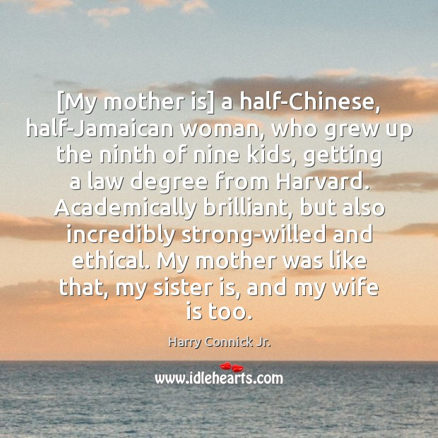 Image, [My mother is] a half-Chinese, half-Jamaican woman, who grew up the ninth