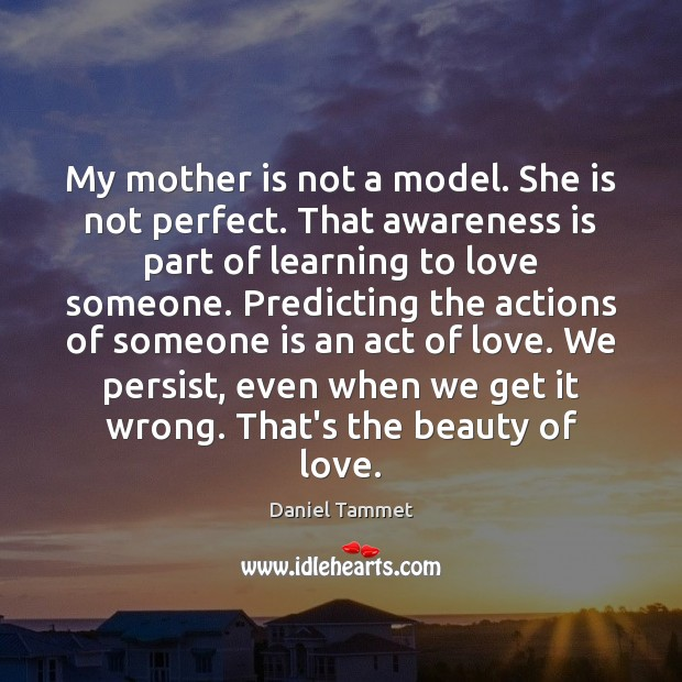 My mother is not a model. She is not perfect. That awareness Image