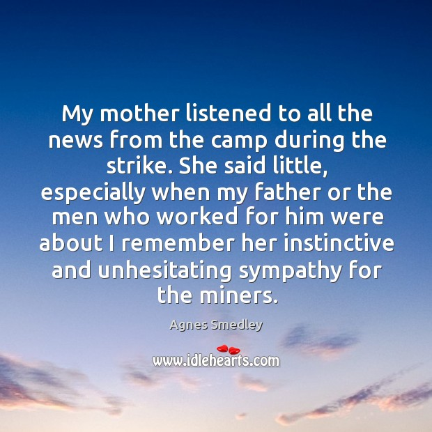 My mother listened to all the news from the camp during the strike. Image