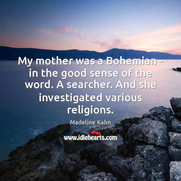 My mother was a Bohemian – in the good sense of the Image
