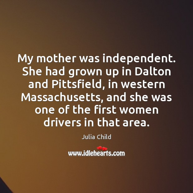My mother was independent. She had grown up in Dalton and Pittsfield, Image
