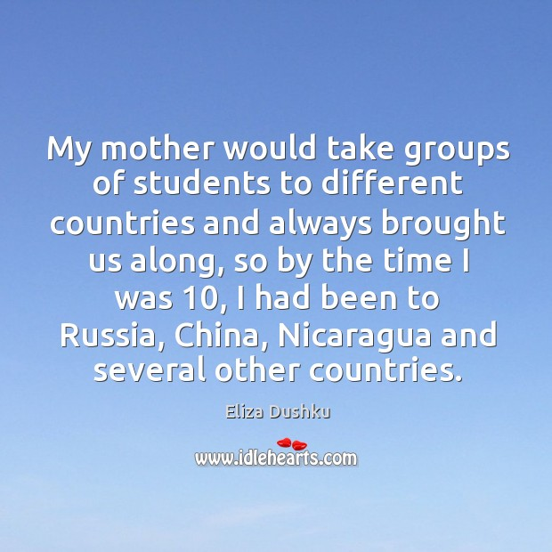 Image, My mother would take groups of students to different countries and always brought us along