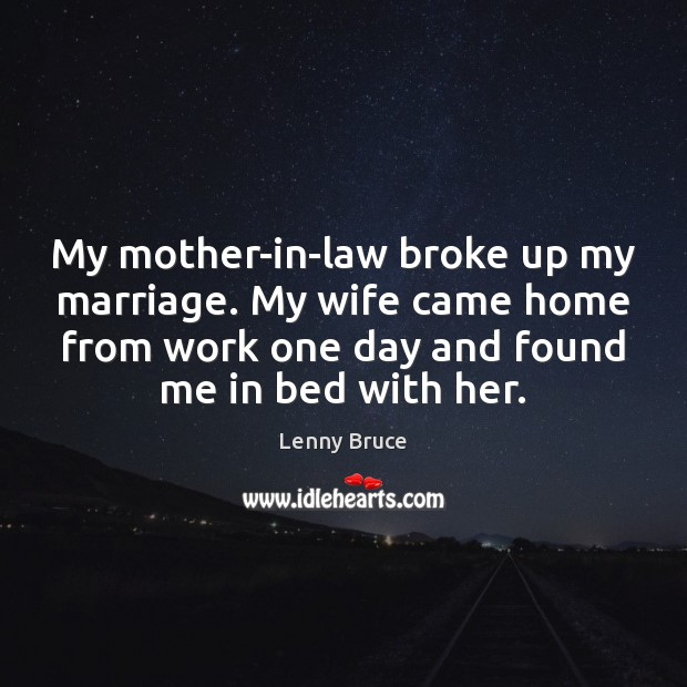 My mother-in-law broke up my marriage. My wife came home from work Image