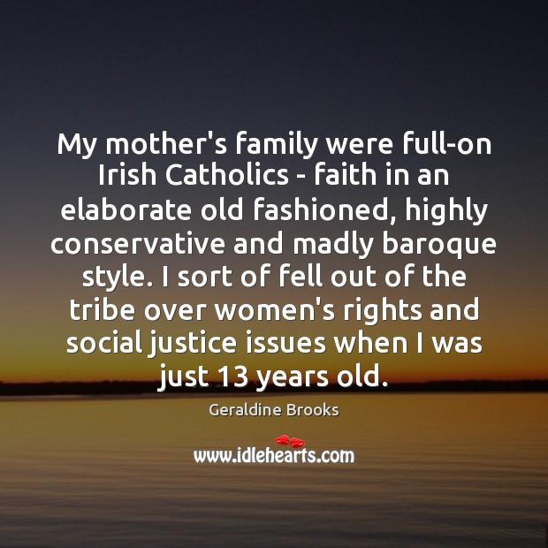 Image, My mother's family were full-on Irish Catholics – faith in an elaborate