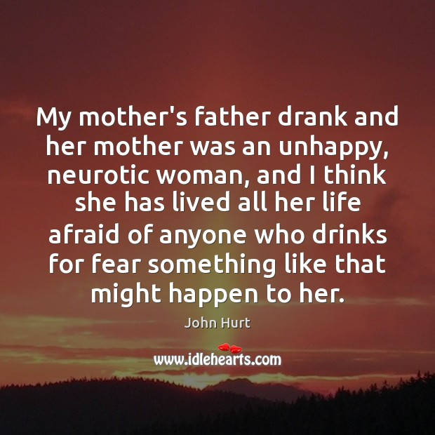 Image, My mother's father drank and her mother was an unhappy, neurotic woman,