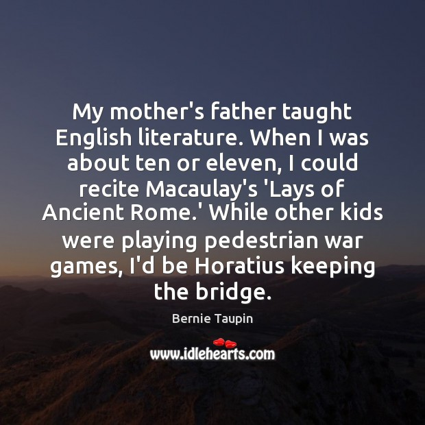 Image, My mother's father taught English literature. When I was about ten or