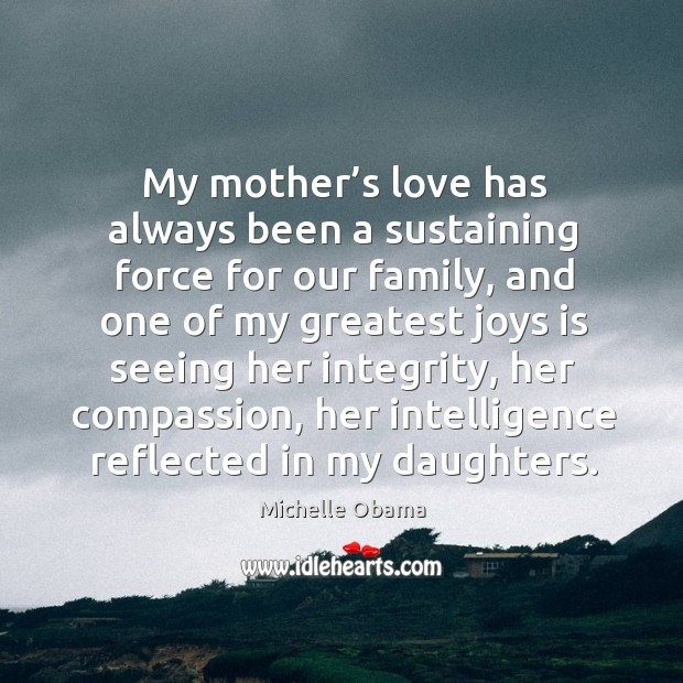 My mother's love has always been a sustaining force for our family Image