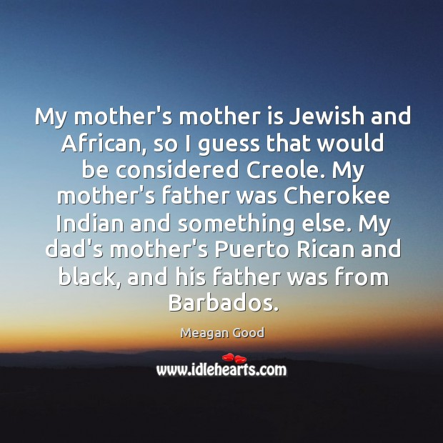 Image, My mother's mother is Jewish and African, so I guess that would