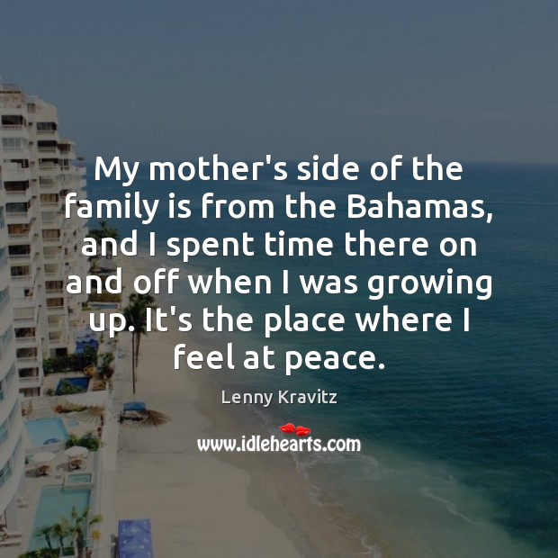 My mother's side of the family is from the Bahamas, and I Lenny Kravitz Picture Quote
