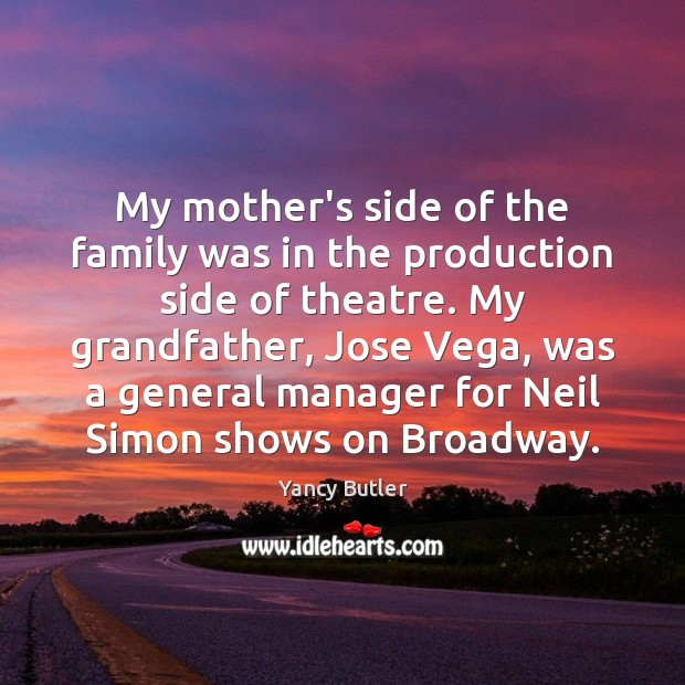 Image, My mother's side of the family was in the production side of