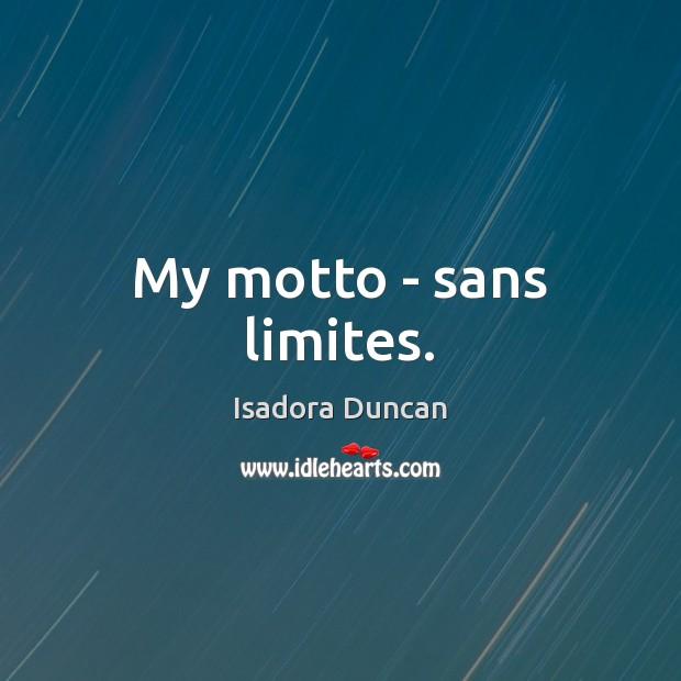 My motto – sans limites. Image