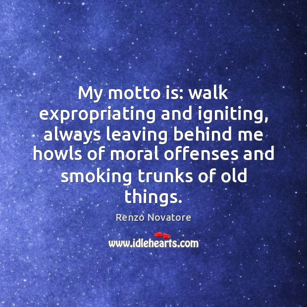 Image, My motto is: walk expropriating and igniting, always leaving behind me howls