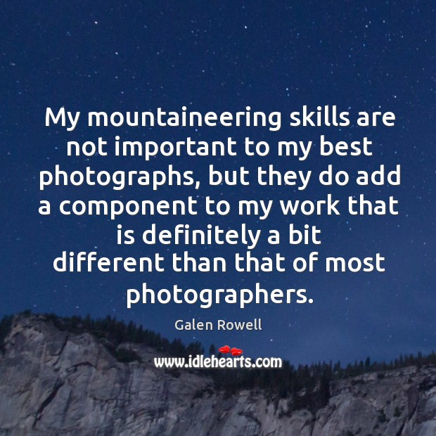 Picture Quote by Galen Rowell
