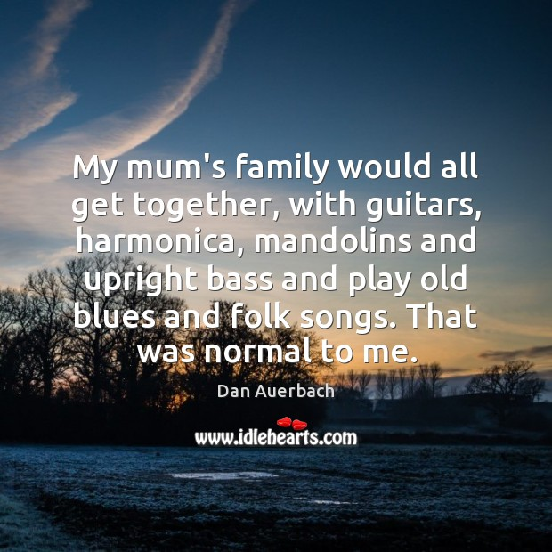 Picture Quote by Dan Auerbach