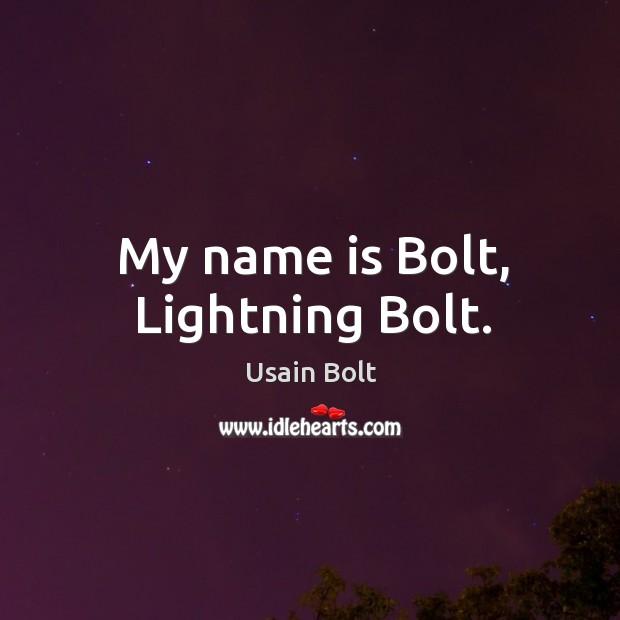 My name is bolt, lightning bolt. Image