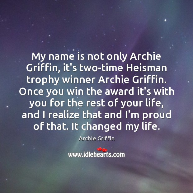Image, My name is not only Archie Griffin, it's two-time Heisman trophy winner