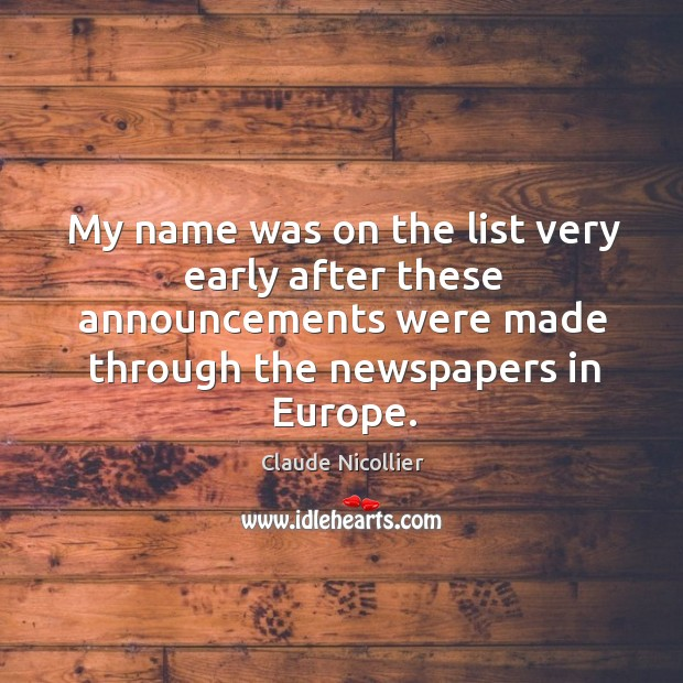 My name was on the list very early after these announcements were made through the newspapers in europe. Image