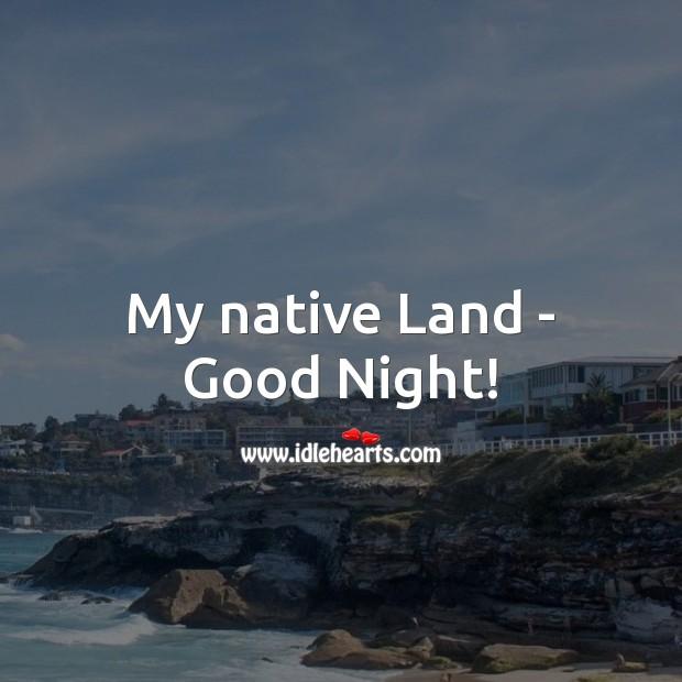 Image, My native land – good night!