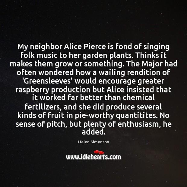 Image, My neighbor Alice Pierce is fond of singing folk music to her