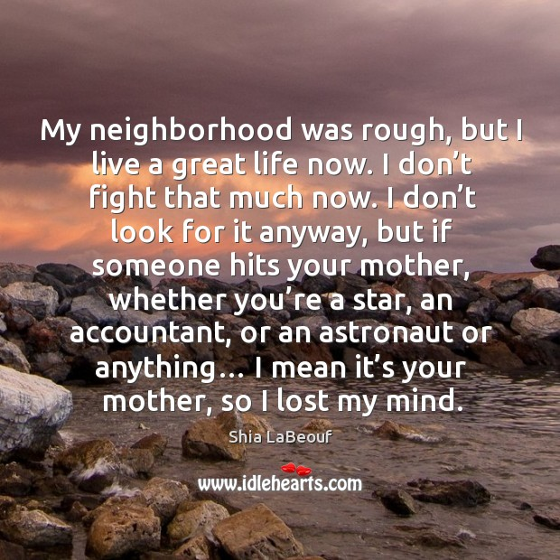 My neighborhood was rough, but I live a great life now. Image