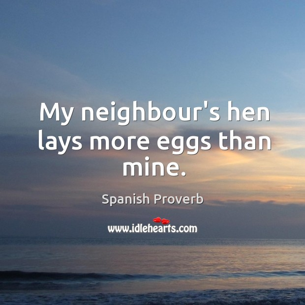 Image, My neighbour's hen lays more eggs than mine.