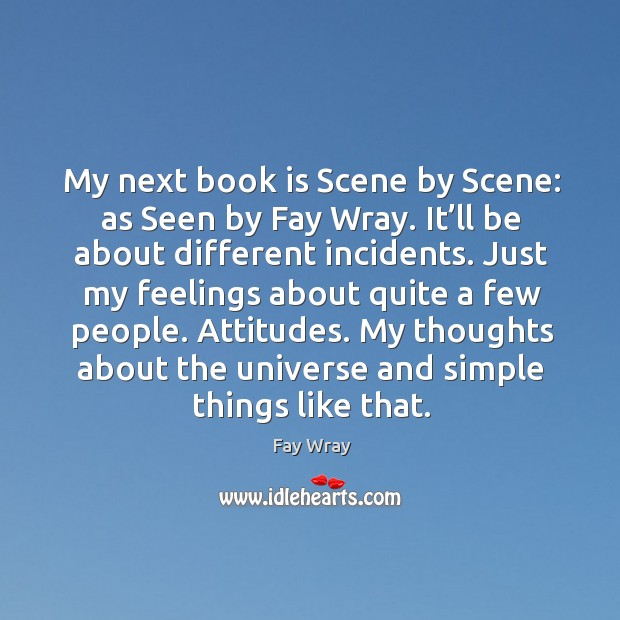 My next book is scene by scene: as seen by fay wray. Fay Wray Picture Quote